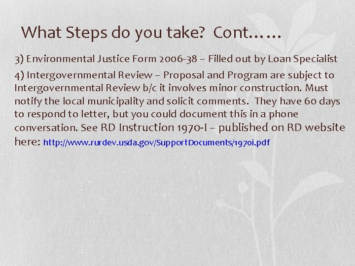 What Steps do you take? Cont…… 3) Environmental Justice Form 2006 -38 – Filled