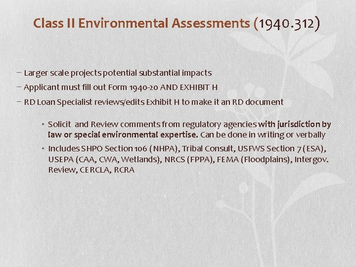 Class II Environmental Assessments (1940. 312) − Larger scale projects potential substantial impacts −