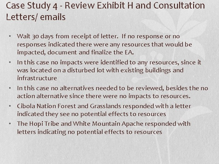 Case Study 4 - Review Exhibit H and Consultation Letters/ emails • Wait 30