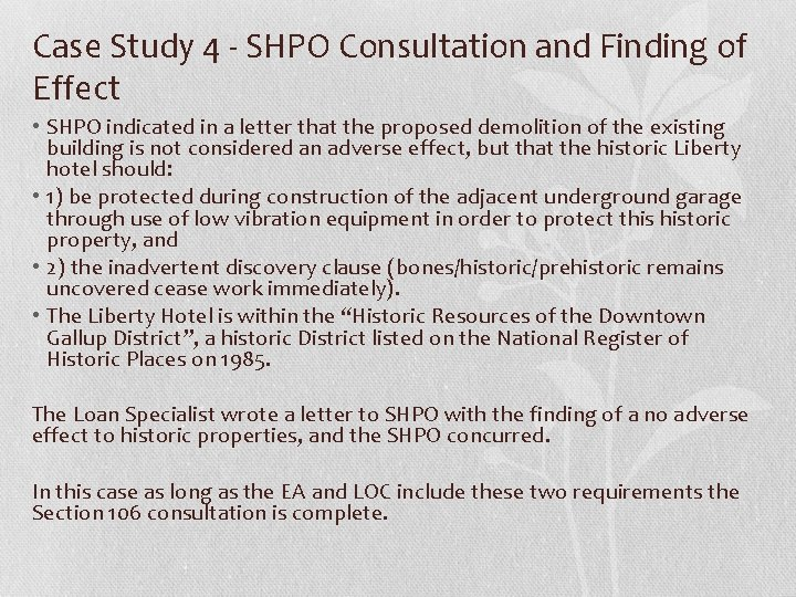Case Study 4 - SHPO Consultation and Finding of Effect • SHPO indicated in