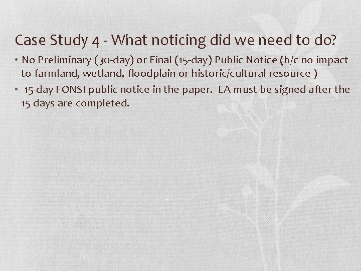 Case Study 4 - What noticing did we need to do? • No Preliminary