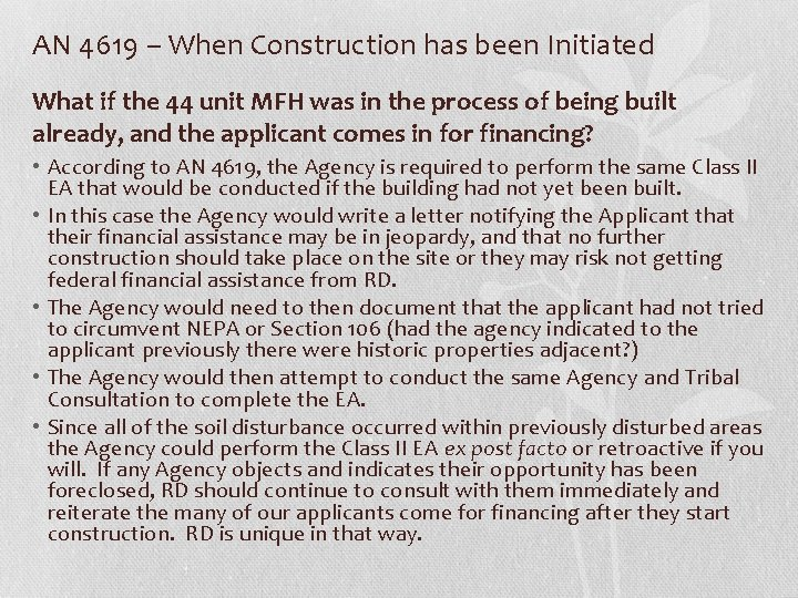 AN 4619 – When Construction has been Initiated What if the 44 unit MFH