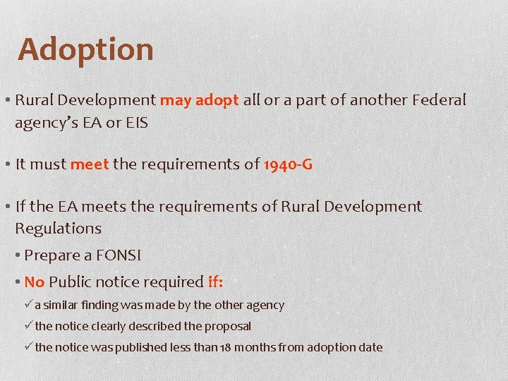Adoption • Rural Development may adopt all or a part of another Federal agency's