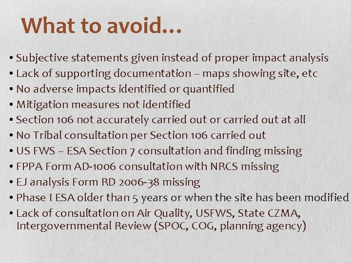 What to avoid… • Subjective statements given instead of proper impact analysis • Lack