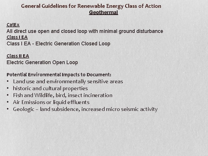 General Guidelines for Renewable Energy Class of Action Geothermal Cat. Ex All direct