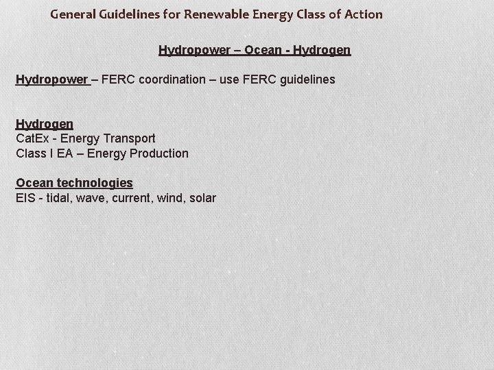 General Guidelines for Renewable Energy Class of Action Hydropower – Ocean - Hydrogen Hydropower