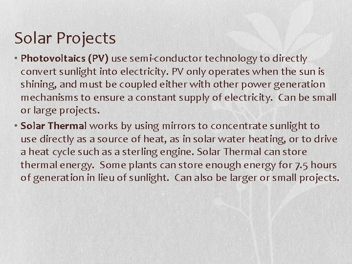 Solar Projects • Photovoltaics (PV) use semi-conductor technology to directly convert sunlight into electricity.