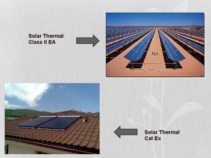 Solar Thermal Class II EA Solar Thermal Cat Ex