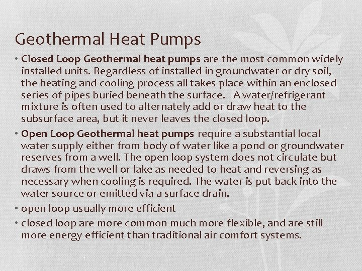 Geothermal Heat Pumps • Closed Loop Geothermal heat pumps are the most common widely