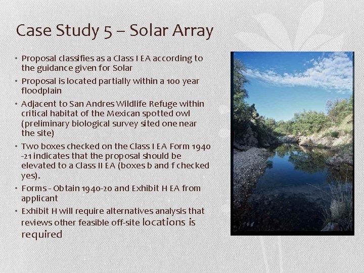 Case Study 5 – Solar Array • Proposal classifies as a Class I EA