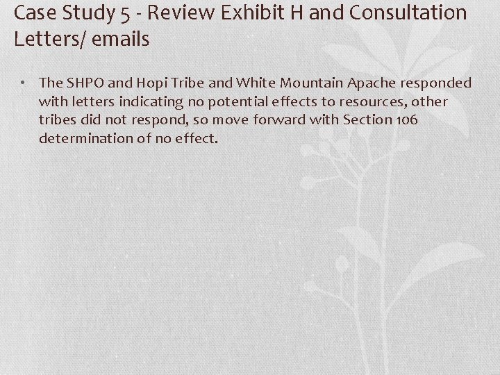 Case Study 5 - Review Exhibit H and Consultation Letters/ emails • The SHPO