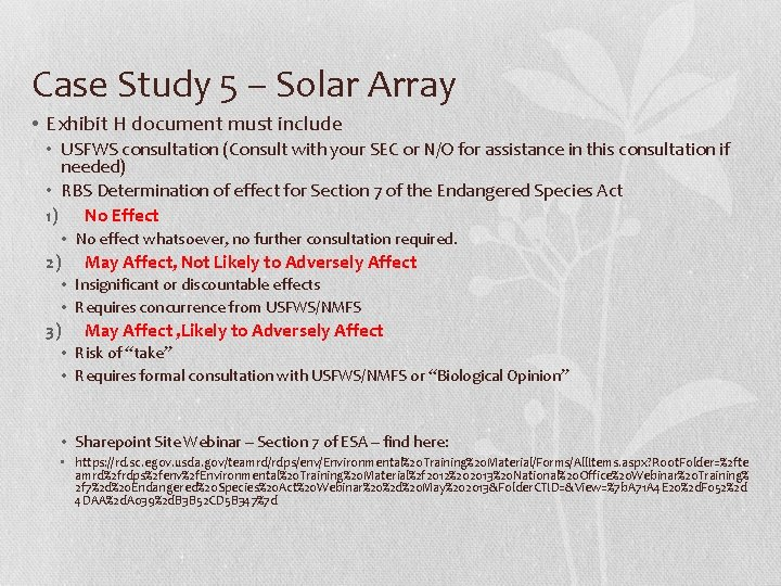 Case Study 5 – Solar Array • Exhibit H document must include • USFWS
