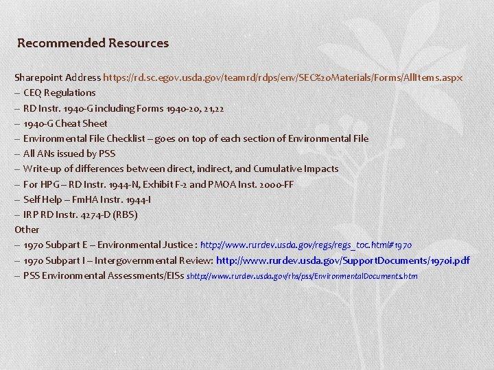 Recommended Resources Sharepoint Address https: //rd. sc. egov. usda. gov/teamrd/rdps/env/SEC%20 Materials/Forms/All. Items. aspx –