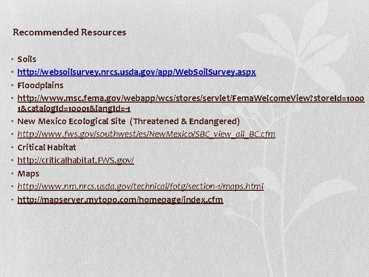 Recommended Resources • • • Soils http: //websoilsurvey. nrcs. usda. gov/app/Web. Soil. Survey. aspx
