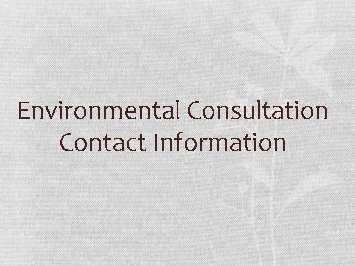 Environmental Consultation Contact Information