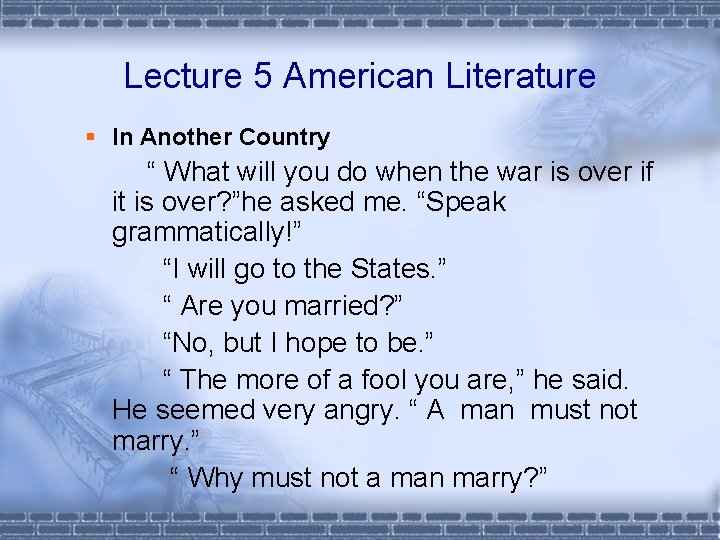 """Lecture 5 American Literature § In Another Country """" What will you do when"""