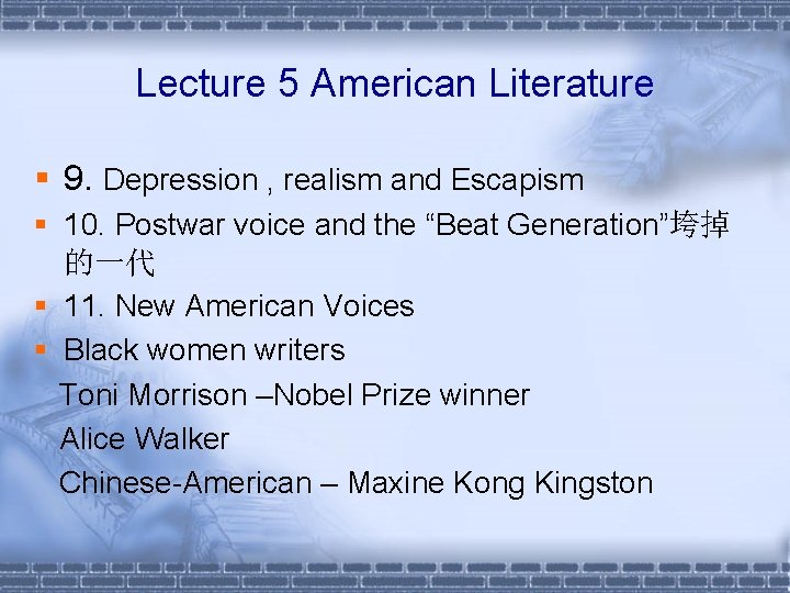 Lecture 5 American Literature § 9. Depression , realism and Escapism § 10. Postwar