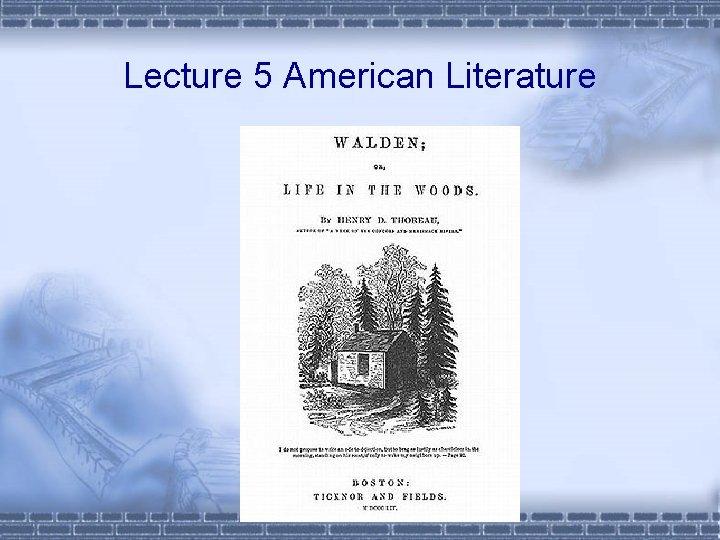 Lecture 5 American Literature