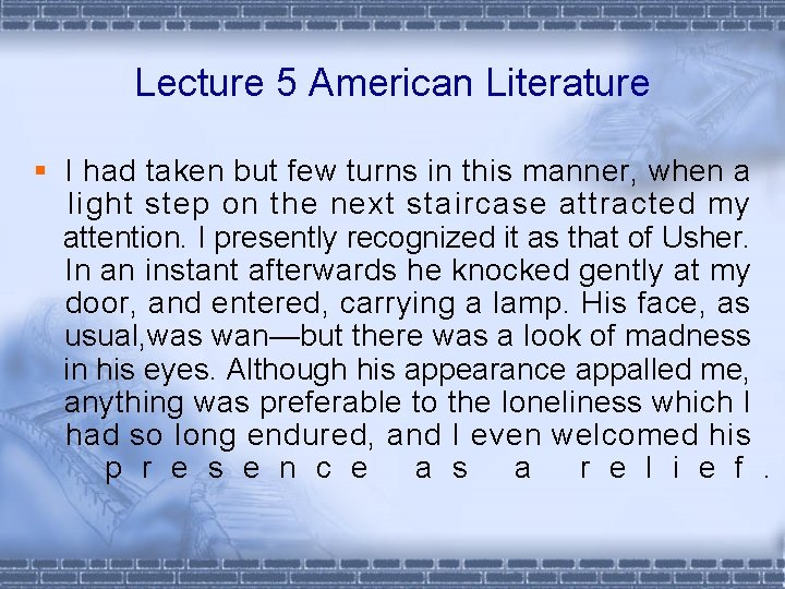 Lecture 5 American Literature § I had taken but few turns in this manner,