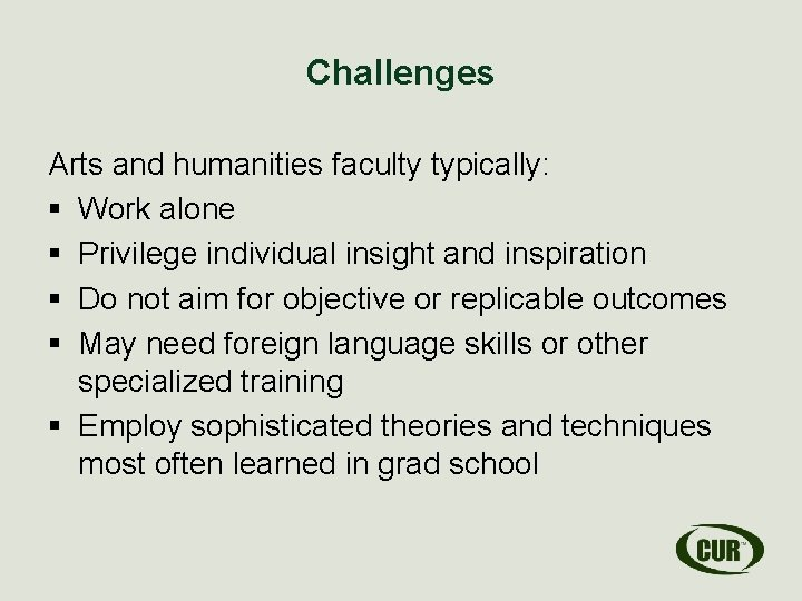 Challenges Arts and humanities faculty typically: § Work alone § Privilege individual insight and