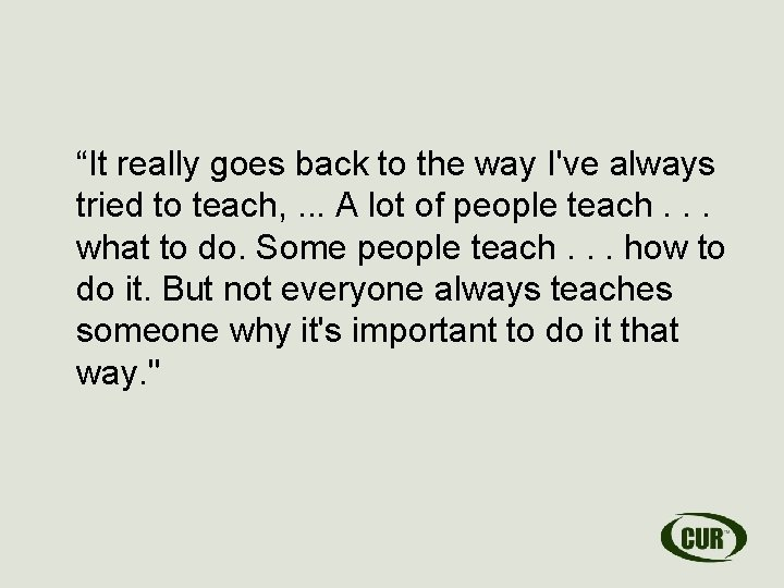 """""""It really goes back to the way I've always tried to teach, . ."""