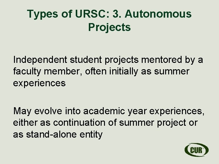Types of URSC: 3. Autonomous Projects Independent student projects mentored by a faculty member,