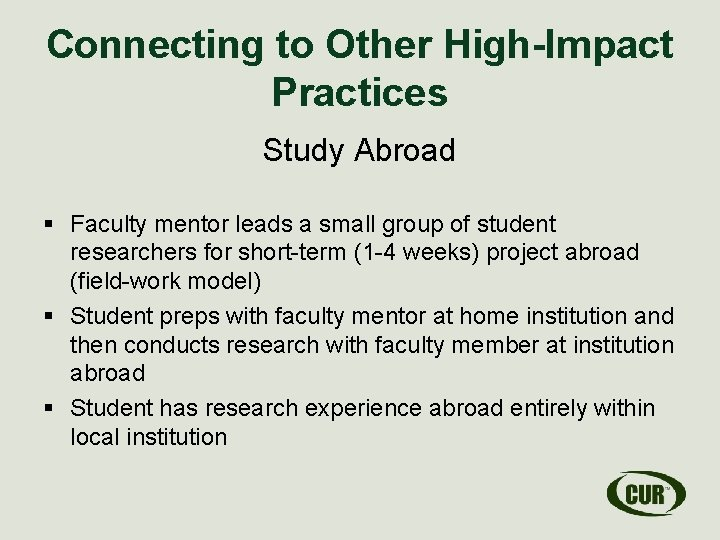 Connecting to Other High-Impact Practices Study Abroad § Faculty mentor leads a small group