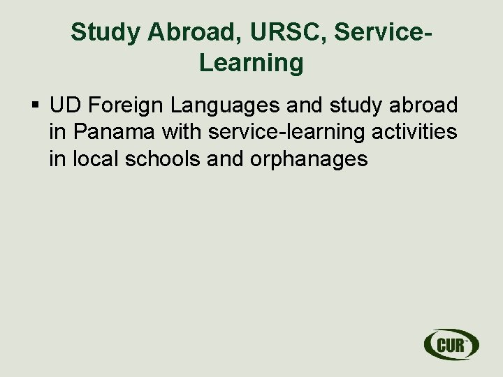 Study Abroad, URSC, Service. Learning § UD Foreign Languages and study abroad in Panama