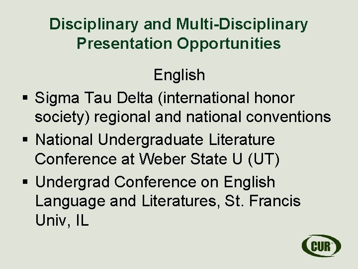 Disciplinary and Multi-Disciplinary Presentation Opportunities English § Sigma Tau Delta (international honor society) regional