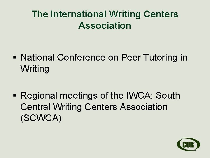 The International Writing Centers Association § National Conference on Peer Tutoring in Writing §