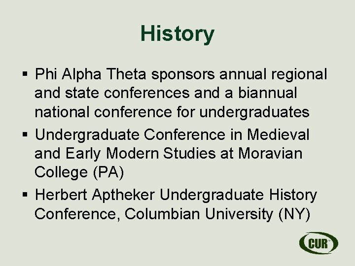 History § Phi Alpha Theta sponsors annual regional and state conferences and a biannual