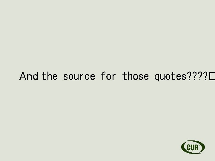 And the source for those quotes? ? �