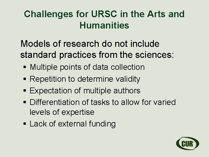 Challenges for URSC in the Arts and Humanities Models of research do not include