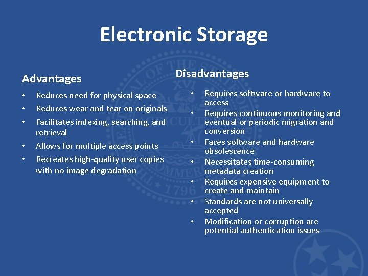 Electronic Storage Advantages • • • Reduces need for physical space Reduces wear and