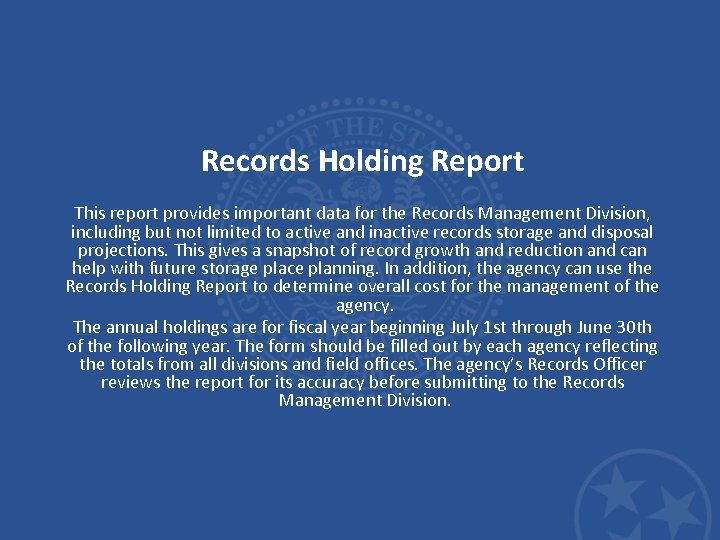 Records Holding Report This report provides important data for the Records Management Division, including