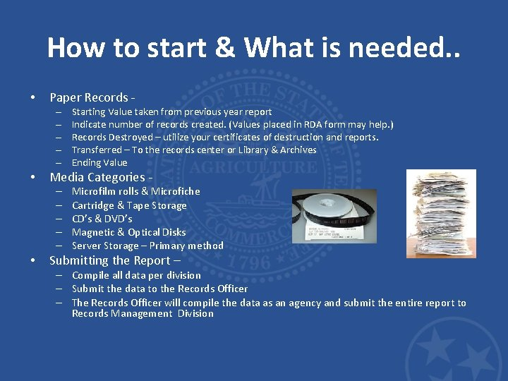 How to start & What is needed. . • Paper Records – – –