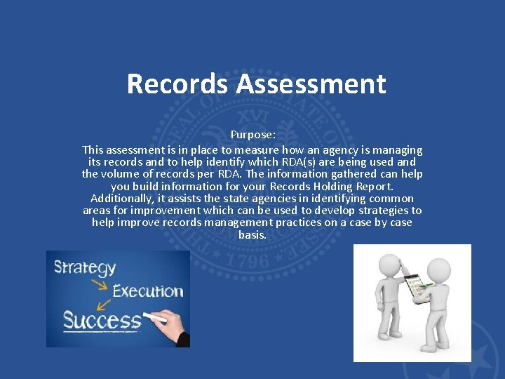 Records Assessment Purpose: This assessment is in place to measure how an agency is