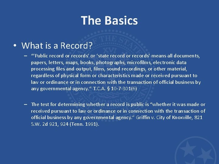 """The Basics • What is a Record? – """"'Public record or records' or 'state"""
