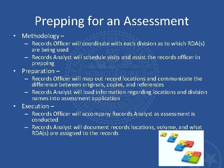 Prepping for an Assessment • Methodology – – Records Officer will coordinate with each