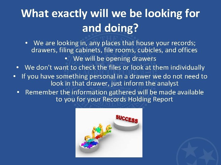 What exactly will we be looking for and doing? • We are looking in,