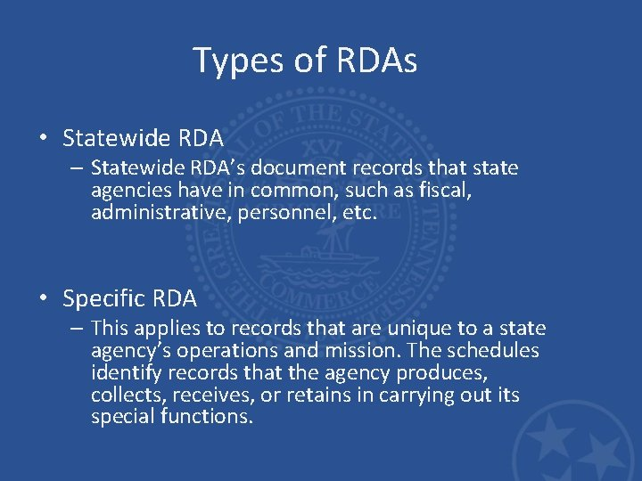 Types of RDAs • Statewide RDA – Statewide RDA's document records that state agencies