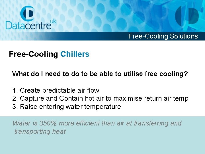 Free-Cooling Solutions Free-Cooling Chillers What do I need to do to be able to