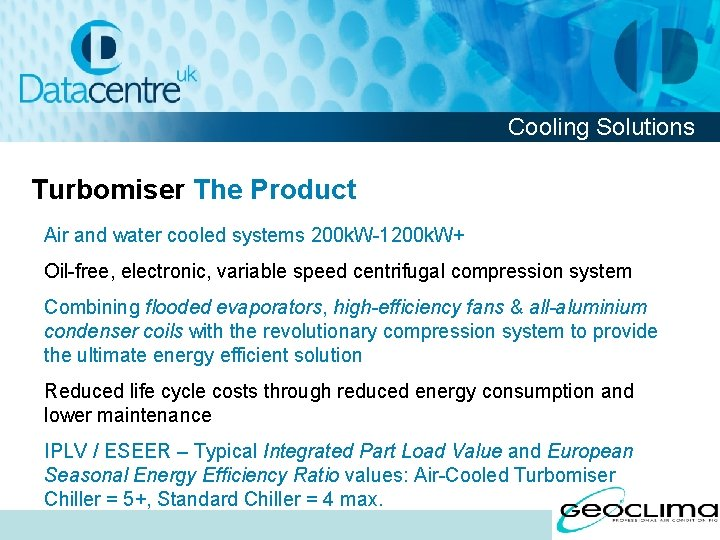 Cooling Solutions Turbomiser The Product Air and water cooled systems 200 k. W-1200 k.