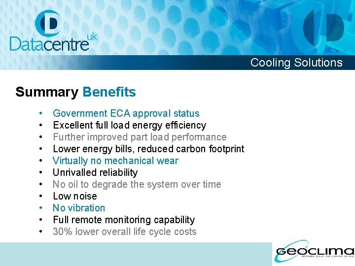Cooling Solutions Summary Benefits • • • Government ECA approval status Excellent full load