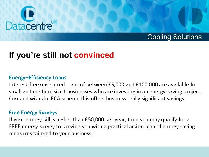 Cooling Solutions If you're still not convinced Energy–Efficiency Loans Interest-free unsecured loans of between