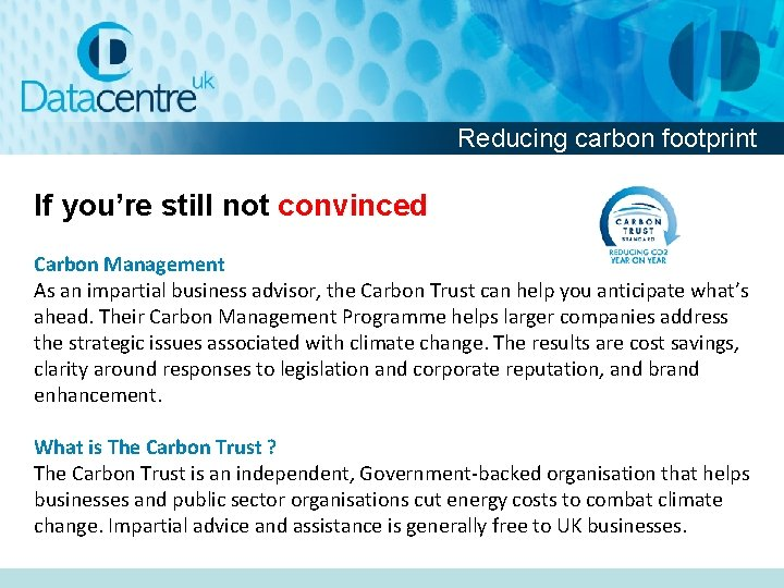 Reducing carbon footprint If you're still not convinced Carbon Management As an impartial business