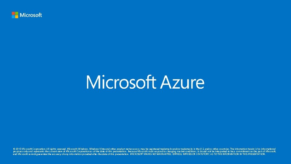 © 2015 Microsoft Corporation. All rights reserved. Microsoft, Windows Vista and other product names