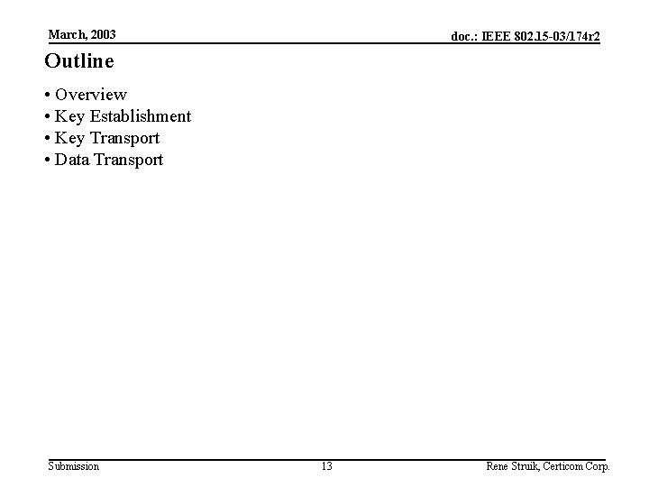 March, 2003 doc. : IEEE 802. 15 -03/174 r 2 Outline • Overview •