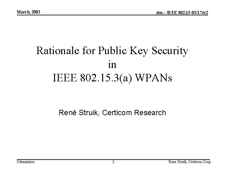 March, 2003 doc. : IEEE 802. 15 -03/174 r 2 Rationale for Public Key