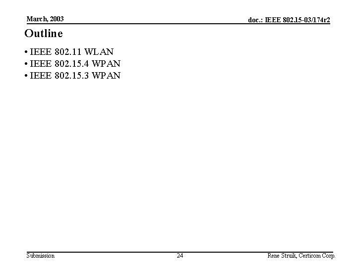 March, 2003 doc. : IEEE 802. 15 -03/174 r 2 Outline • IEEE 802.